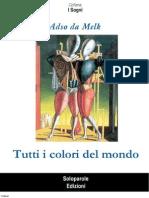 [eBook - Ita] Adso Da Melk - Tutti i Colori Del Mondo