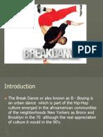 Break Dance!