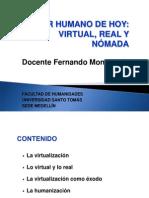 El Hombre de Hoy- Virtual, Real y Nomada
