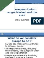 The European Union Single Market and the Euro