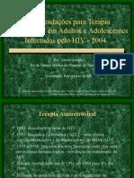Recomendações Para Terapia Anti Retro Viral Em Adultos e Adolescentes