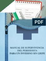 Manual de Supervivencia Del Periodista Para Un Invierno Sin Gripe Navegable