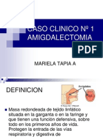 CASO CLINICO Nº 1.ppt AMIGDALECTOMIA