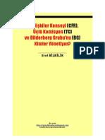 Dış İlişkiler Konseyi (CFR), Üçlü Komisyon (TC) ve Bilderberg Grubu'nu (BG) Kimler Yönetiyor? - Erol BİLBİLİK