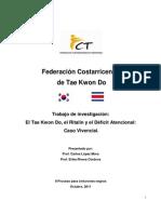 CNGFCT II-11 INV #04 - Carlos Lopez y Erika Rivera - El Taekwondo El Ritalin y El Deficit Atencional - Caso Vivencial