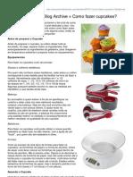 Pamelabrandao.com-Receita Perfeita Blog Archive Como Fazer Cupcakes