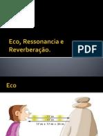 Eco, Ressonancia e Reverberação