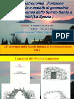 Archeoastronomia Funzione Calendariale e Aspetti Di Geometria Sacra Nel Cavaneo Dello Spirito Santo a Lerici ( La Spezia )