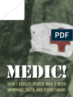 MEDIC- How I Fought WW2 With Morphine, Sulfa and Iodine Swabs