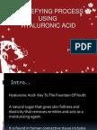 Age Defying Process Using Hyaluronic Acid