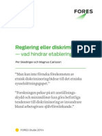 Reglering eller diskriminering. Vad hindrar etablering? FORES Studie 2011:4