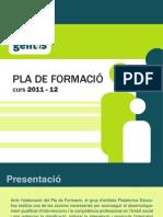 Pla de Formació Interna de Plataforma Educativa. Curs 2011/2012