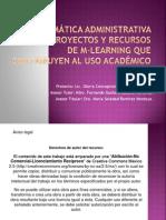 Informática administrativa para proyectos y recursos  de m-learning que contribuyen al uso académico