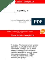 Fórum Social Tema Geração Z e Y