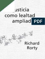 Rorty%2C Richard - La Justicia Como Lealtad Ampliada[1]