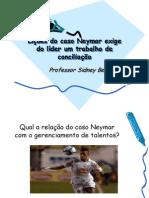 Licoes Do Caso Neymar Exige Do Lider Um