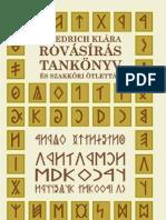 Friedrich Klára - Rovásírás Tankönyv és Szakköri ötlettár