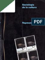 Williams, Raymond - Sociologia de La Cultura