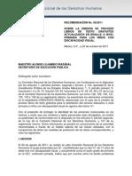 RECOMENDACIÓN No. 56/2011 SOBRE LA OMISIÓN DE PROVEER LIBROS DE TEXTO GRATUITOS ACTUALIZADOS EN BRAILLE A NIVEL PRIMARIA PARA LOS NIÑOS CON DISCAPACIDAD VISUAL.