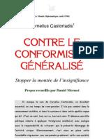 Cornelius Castoriadis [=] Contre le conformisme généralisé