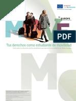 Tus derechos como estudiante de movilidad Guía sobre los derechos de los estudiantes que ejercen la movilidad en la Unión Europea