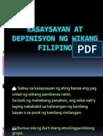 Kasaysayan at Depinisyon Ng Wikang Filipino