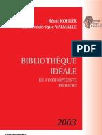 Bibliothèque idale de l'ortho ped