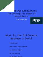 Disturbing Gentleness