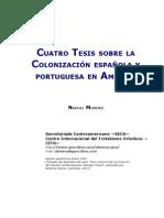 Nahuel Moreno - Cuatro Tesis Sobre La Colonización Española y Portuguesa en América