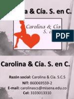 Carolina & Cia S. en C.