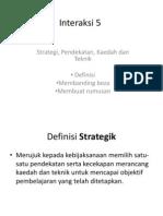 Interaksi 5 Kaedah, Strategi. Pendekatan Dan Teknik