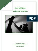 Dossier Guy Maddin. Viajero en El Tiempo