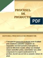 PROCESUL DE PRODUCTIE .