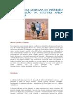 A INFLUÊNCIA AFRICANA NO PROCESSO DE FORMAÇÃO DA CULTURA AFRO - artigo
