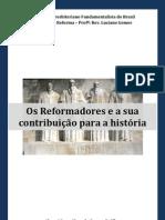 Os reformadores e a sua importãncia para a história