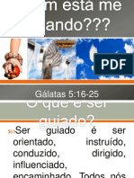 Quem está me guiando? Gálatas 5:16-25