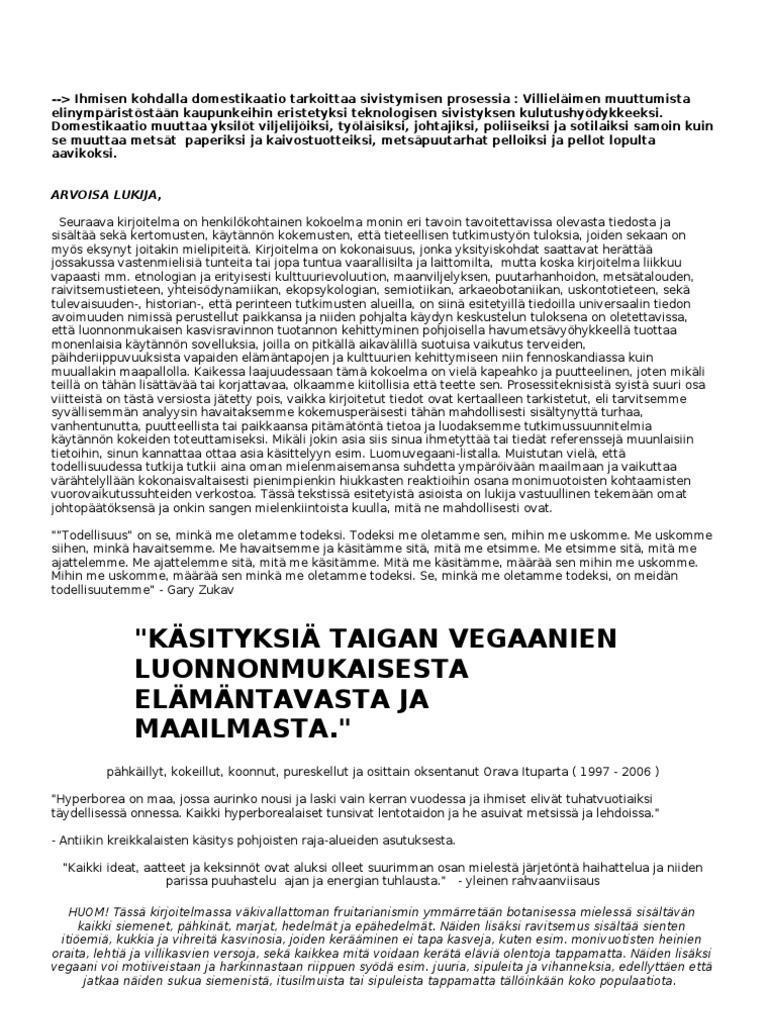 Käsityksiä Taigan vegaanien luonnonmukaisesta elämäntavasta ja ... f7f40a6bb4