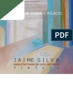 Um Olhar sobre o Palácio - Arquitecturas de (do) interior | Pintura de Jaime Silva