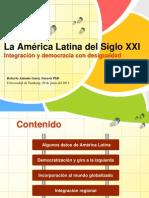 America Latina Siglo XXI Integracion & Democracia Con Desigualdad