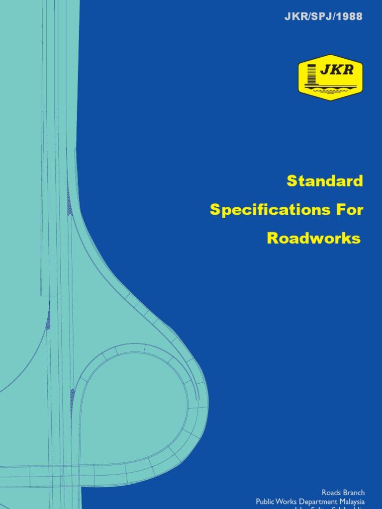 Standard Specification For Roadworks Jkr Spj 1988 General