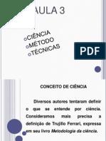 Aula 3 Slide Metodo Tecnica e Cienc[2]