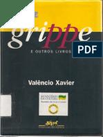 XAVIER, Valêncio - O Mez da grippe e outros livros