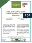 ANTE EL RETO POLÍTICO VASCO ... REFORZAR NUESTRA POLÍTICA INDUSTRIAL - ON THE BASQUE POLITICAL CHALLENGE AND THE NEED TO STRENGTHEN OUR INDUSTRIAL POLICY (Spanish) - EUSKAL ERRONKA POLITIKOAREN AURREAN ... GURE INDUSTRI POLITIKA BERRINDARTU (Espainieraz)al