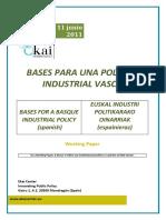 BASES PARA UNA POLÍTICA INDUSTRIAL VASCA - BASES FOR A BASQUE INDUSTRIAL POLICY (Spanish) - EUSKAL INDUSTRI POLITIKARAKO OINARRIAK (Espanieraz)