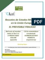 Rescates de Estados Miembros en la Unión Europea EL PREVISIBLE FRACASO - Bail-outs of member states in the E.U. A PREDICTABLE FAILURE (Spanish) - E.B.ko estatukideen erreskateak. AURREIKUSITAKO PORROTA (Espainieraz)