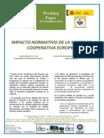 IMPACTO NORMATIVO DE LA SOCIEDAD COOPERATIVA EUROPEA -LEGAL IMPACT OF THE EUROPEAN COOPERATIVE SOCIETY (spanish) - SOZIETATE KOOPERATIBO EUROPARRAREN ARAU-ERAGINA (espainieraz)