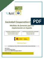 SOCIEDAD COOPERATIVA EUROPEA. MEDIDAS DE FOMENTO PARA SU IMPLANTACION EN ESPAÑA - EUROPEAN COOPERATIVE SOCIETY Promotion Measures for its implementation in Spain (spanish) - SOZIETATE KOOPERATIBO EUROPARRA. Espainian Ezartzeko Sustapen Neurriak (espainieraz)