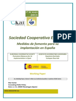 SOCIEDAD COOPERATIVA EUROPEA. MEDIDAS DE FOMENTO PARA SU IMPLANTACION EN ESPAÑA - EUROPEAN COOPERATIVE SOCIETY Promotion Measures for its implementation in Spain (spanish) - SOZIETATE KOOPERATIBO EUROPARRA. Espainian Ezartzeko Sustapen Neurriak (espainieraz)