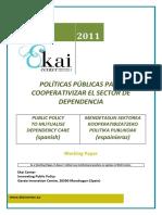 POLÍTICAS PÚBLICAS PARA COOPERATIVIZAR EL SECTOR DE DEPENDENCIA - PUBLIC POLICY TO MUTUALISE DEPENDENCY CARE (spanish) - MENDETASUN SEKTOREA KOOPERATIBIZATZEKO POLITIKA PUBLIKOAK (espainieraz)