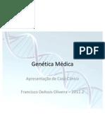 Genética Médica - DeAssis Oliveira - Caso Clínico